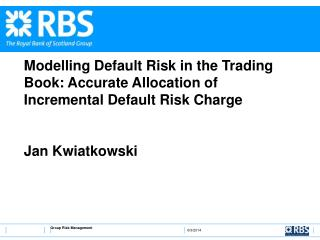 Modelling Default Risk in the Trading Book: Accurate Allocation of Incremental Default Risk Charge   Jan Kwiatkowski