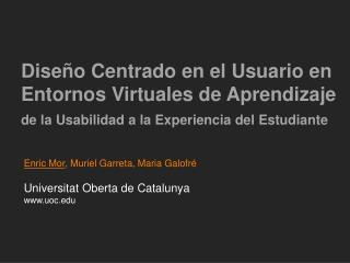 Dise o Centrado en el Usuario en Entornos Virtuales de Aprendizaje  de la Usabilidad a la Experiencia del Estudiante