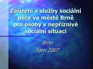 Zar zen  a slu by soci ln  p ce ve meste Brne pro osoby v nepr zniv  soci ln  situaci