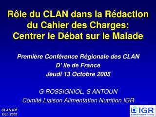 R le du CLAN dans la R daction du Cahier des Charges:  Centrer le D bat sur le Malade