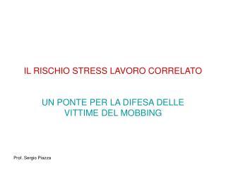 IL RISCHIO STRESS LAVORO CORRELATO