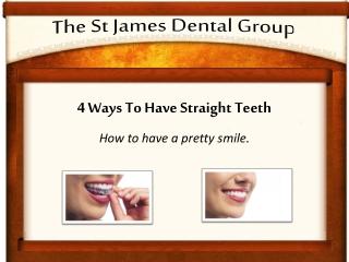 4 ways to straighten your teeth