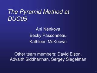 The Pyramid Method at DUC05