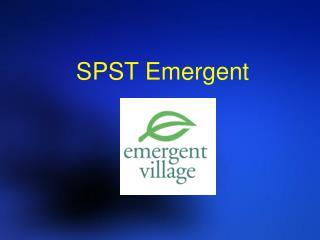 SPST Emergent