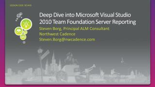 Deep Dive into Microsoft Visual Studio 2010 Team Foundation Server Reporting