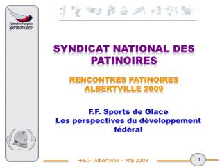 SYNDICAT NATIONAL DES PATINOIRES  Rencontres patinoires  Albertville 2009