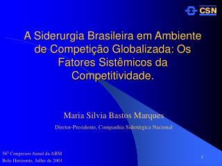 A Siderurgia Brasileira em Ambiente de Competi  o Globalizada: Os Fatores Sist micos da Competitividade.