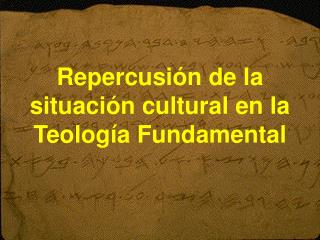 Repercusi n de la situaci n cultural en la Teolog a Fundamental