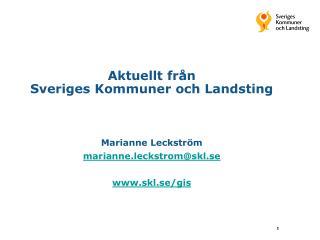 Aktuellt fr n  Sveriges Kommuner och Landsting    Marianne Leckstr m marianne.leckstromskl.se  skl.se