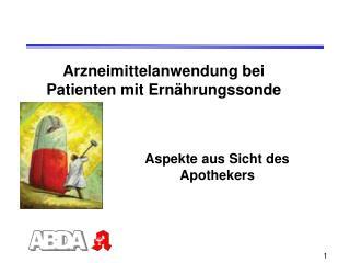 Arzneimittelanwendung bei  Patienten mit Ern hrungssonde