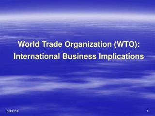 World Trade Organization WTO:  International Business Implications