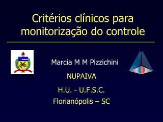 Marcia M M Pizzichini NUPAIVA H.U. - U.F.S.C. Florian polis   SC