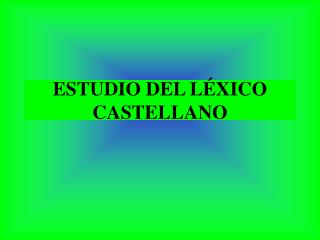 ESTUDIO DEL L XICO CASTELLANO