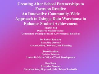 Creating After School Partnerships to Focus on Results: An Innovative Community-Wide Approach to Using a Data Warehouse