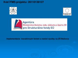 K d ITMS projektu: 26110130127