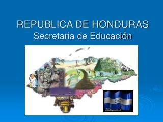 REPUBLICA DE HONDURAS Secretaria de Educaci n