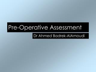 Pre-Operative Assessment