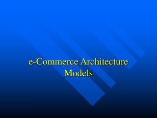 E-Commerce Architecture Models