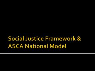 Social Justice Framework  ASCA National Model