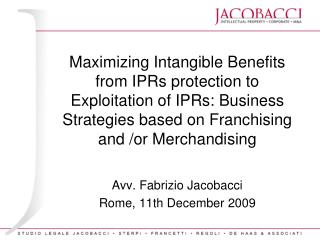 Maximizing Intangible Benefits from IPRs protection to Exploitation of IPRs: Business Strategies based on Franchising an