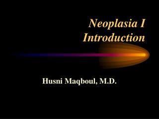 Neoplasia I Introduction