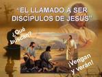EL LLAMADO A SER   DISC PULOS DE JES S