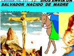 Lecci n No. 11:   1 -    DIOS ENV A UN SALVADOR  NACIDO  DE  MADRE           INMACULADA.
