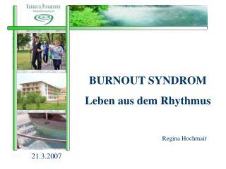 BURNOUT SYNDROM Leben aus dem Rhythmus