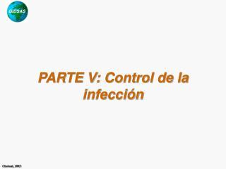 PARTE V: Control de la infecci n