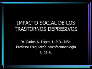 IMPACTO SOCIAL DE LOS TRASTORNOS DEPRESIVOS