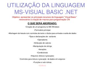 UTILIZA  O DA LINGUAGEM MS-VISUAL BASIC