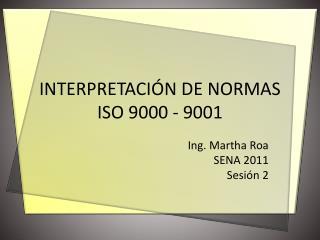 INTERPRETACI N DE NORMAS ISO 9000 - 9001
