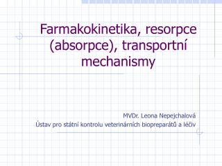 Farmakokinetika, resorpce absorpce, transportn  mechanismy