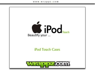 Beautify your iPod touch with wrappz custom iPod touch cases