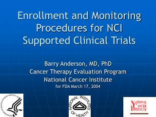 Enrollment and Monitoring Procedures for NCI Supported Clinical Trials