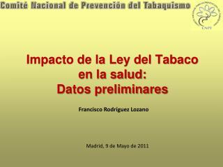Impacto de la Ley del Tabaco en la salud: Datos preliminares