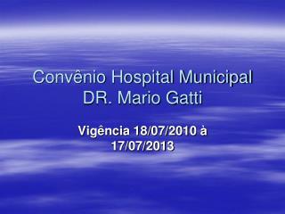 Conv nio Hospital Municipal DR. Mario Gatti