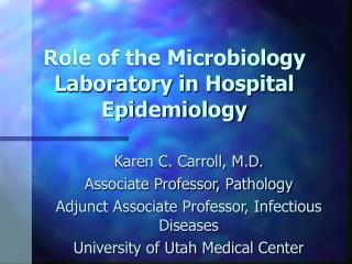 Role of the Microbiology Laboratory in Hospital Epidemiology