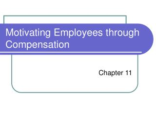 Motivating Employees through Compensation