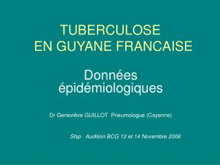 TUBERCULOSE       EN GUYANE FRANCAISE