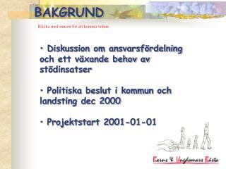 Diskussion om ansvarsf rdelning och ett v xande behov av st dinsatser   Politiska beslut i kommun och landsting dec 2000