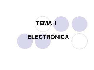 TEMA 1   ELECTR NICA