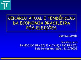 CEN RIO ATUAL E TEND NCIAS DA ECONOMIA BRASILEIRA P S-ELEI  ES