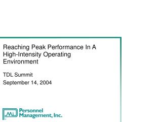 Reaching Peak Performance In A High-Intensity Operating Environment TDL Summit September 14, 2004
