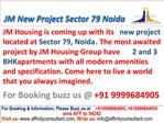 JM Housing New Project @09999684905 Sector 79 Noida