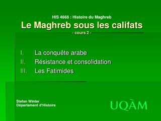 HIS 4668 : Histoire du Maghreb Le Maghreb sous les califats - cours 2 -