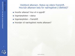 Oslofjord alliansen. Status og videre framdrift.          Hva kan alliansen bety for n ringslivet i  stfold