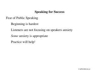 Speaking for SuccessFear of Public SpeakingBeginning is hardestListeners are not focusing on speakers anxietySome anxiet