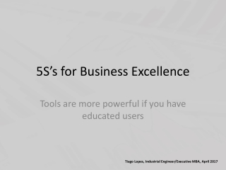 5 s Workplace Organization                 A place for everything    everything in its place.