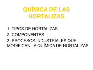 QU MICA DE LAS HORTALIZAS